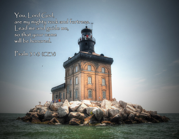 You, Lord God, are my mighty rock and fortress. lead me and guide me, so that your name will be honored. ~ Psalm 31:3 (CEV) | Toledo Harbor Lighthouse, Maumee Bay